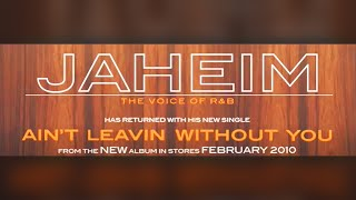 Watch Jaheim Aint Leavin Without You video