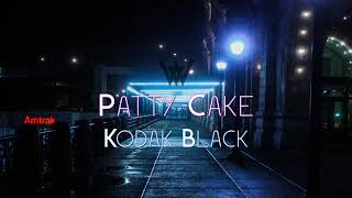 Patty Cake - Kodak Black