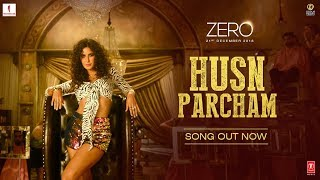 ZERO: Husn Parcham Video Song | Shah Rukh Khan, Katrina Kaif, Anushka Sharma | T-Series
