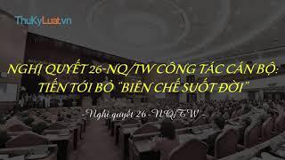 """Nghị quyết 26-NQ/TW công tác cán bộ: Tiến tới bỏ """"biên chế suốt đời"""""""