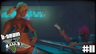 "B-TEAM GTA 5 Online Part 11 - ""TANKS & TA-TAS!!!"" Grand Theft Auto V PC Gameplay"