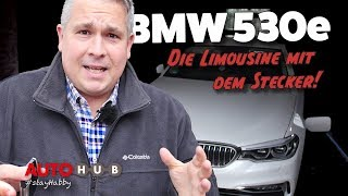 BMW 530e iPerformance - Business-Limousine mit Stecker