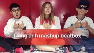 Mashup beatbox Buồn của anh , Người lạ ơi , Cùng Anh - Phantom / Lykio lalaschool / Corner