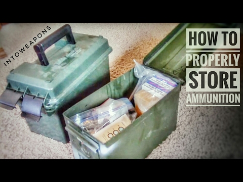 How to store ammunition - Ammo Can storage