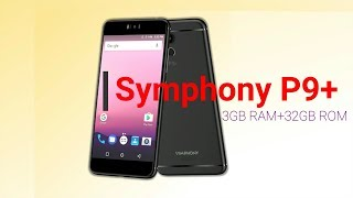 Symphony P9+ Specifications and Price Review| Should You buy this phone or not?