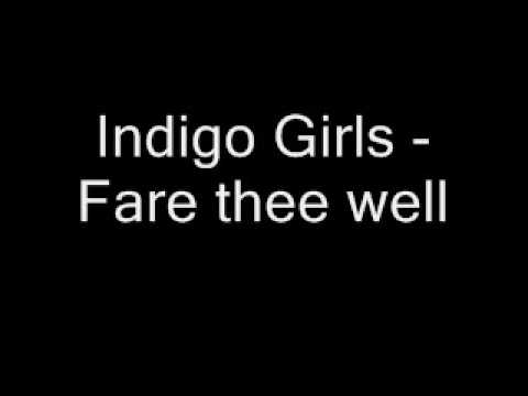 Indigo Girls - Fare Thee Well