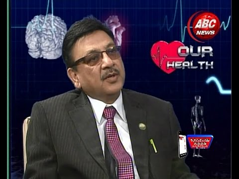 Our Health with Dr. Bikash Lamichane by Dr. Jaya Satyal, ABC NEWS, Nepal