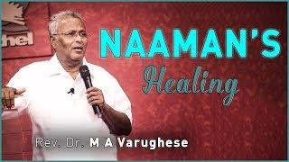Naaman's Healing - Rev. Dr. M A Varughese