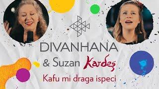 Divanhana & Suzan Kardeş - Kafu mi draga ispeci (Official video)