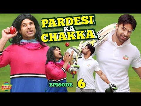 Pardesi Ka Chakka EP 6 | Rahim Pardesi
