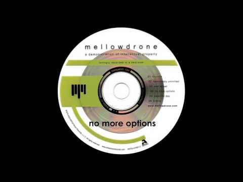 Mellowdrone - No More Options
