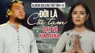 Đạt Võ - Kim Ryna Album 4k Đời Là Cõi Tạm