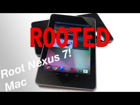 How to Root Nexus 7! [Mac]