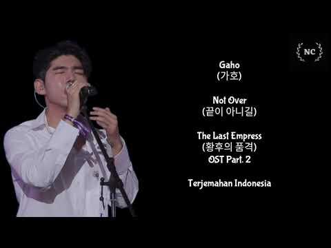 Gaho - Not Over (The Last Empress OST) [Lyrics INDO SUB]