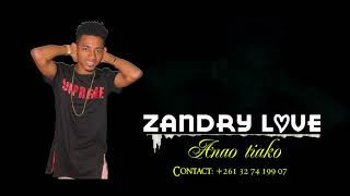 ZANDRY LOVE   Anao tiako   Audio Officiel 2018