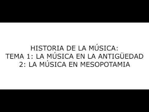 Tema 1: La Música en la Antigüedad - LA MÚSICA EN MESOPOTAMIA