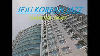JeJu Korean Smooth Jazz : Clazziquai - Dance (HD) (HQ) (Korean Jazz)