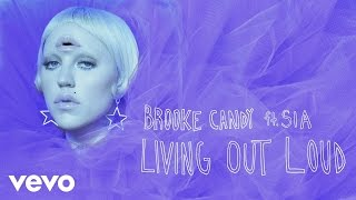 Brooke Candy - Living Out Loud (YALL Remix) [Audio] ft. Sia