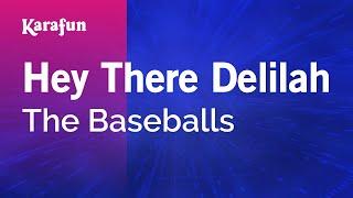 download lagu Karaoke Hey There Delilah - The Baseballs * gratis