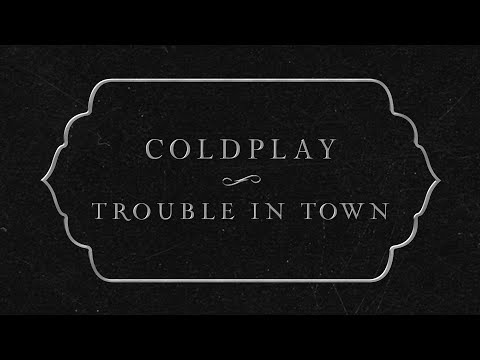 Download Coldplay - Trouble In Town   Mp4 baru