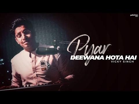 Pyar Deewana Hota Hai | Vicky Singh | Unplugged Cover | Kishore Kumar