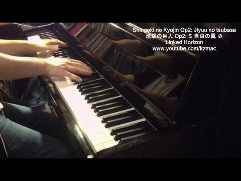 進撃の巨人 Op 2: 自由の翼 (Flügel der Freiheit) Piano only Shingeki no Kyojin Op 2: Jiyuu no tsubasa
