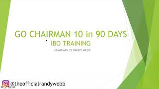 How to go Chairman 10 in 90 Days!!!! with Chairman 25 Randy Webb