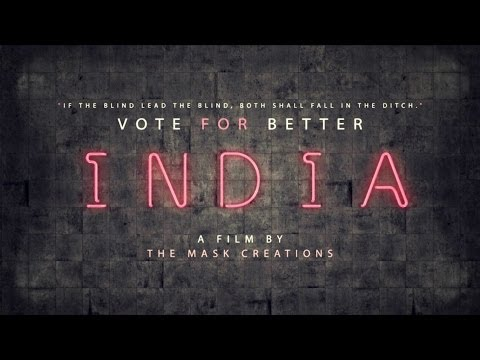 Vote For a Better INDIA-THE MASK CREATIONS