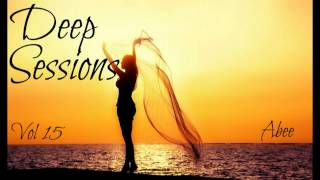 Deep Sessions - Vol 15 # 2016 | Vocal Deep House ♦ Mixed by Abee
