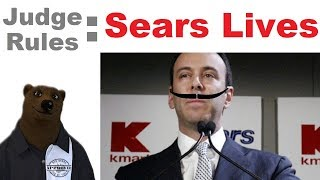 Judge Rules that Sears will LIVE! (Breaking News)