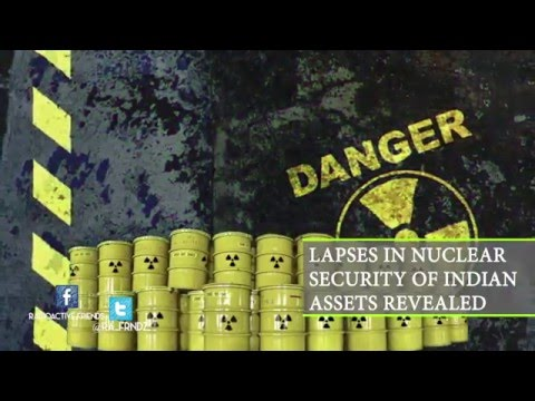 Lapses in nuclear security of Indian assets revealed