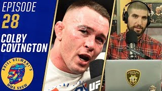 Colby Covington sounds off on Dana White, UFC on not getting title shot | Ariel Helwani's MMA Show