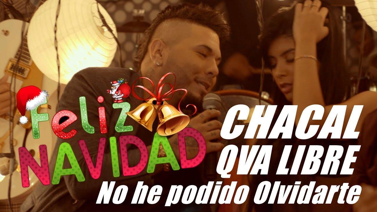 CHACAL, QVA LIBRE - NO HE PODIDO OLVIDARTE - (OFFICIAL VIDEO FELIZ NAVIDAD 2017) REGGAETON 2018