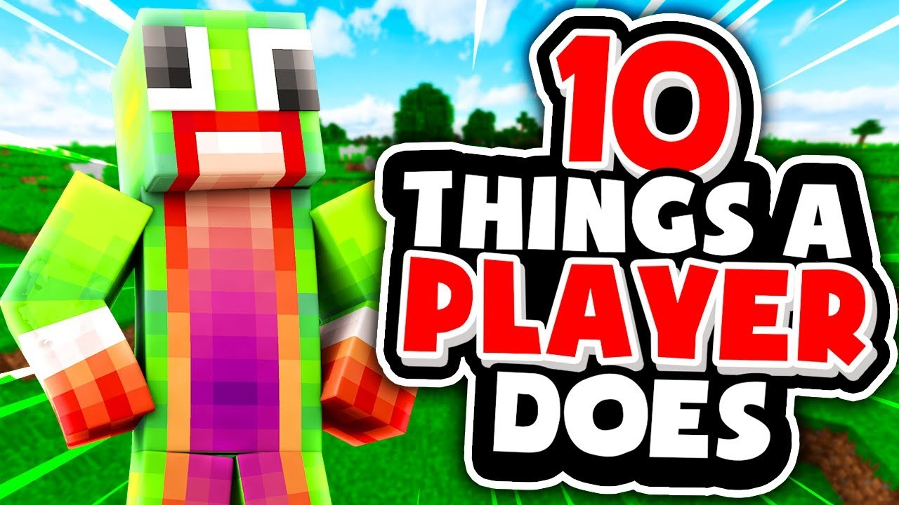 10 THINGS MINECRAFT PLAYERS DO!