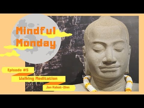 Walking Mindful Meditation by Jon Kabat-Zinn (Wherever You Go There You Are)