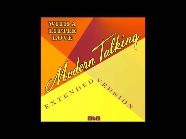 Modern Talking - With A Little Love Extended Version re-cut by Manaev