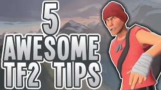 5 AWESOME TF2 TIPS FOR BEGINNERS!