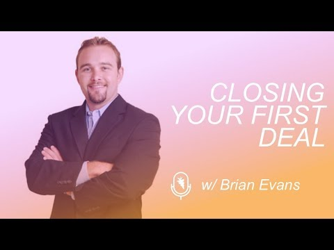 How To Talk To A Motivated House Seller + Getting Your First Deal Closed w/ Brian Evans