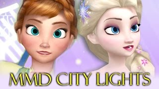 MMD City Lights - Frozen Anna and Elsa - Music Video