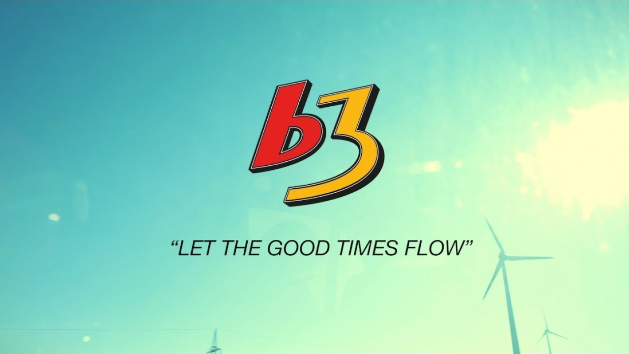 B3 - Let The Good Times Flow (Official Music Video)