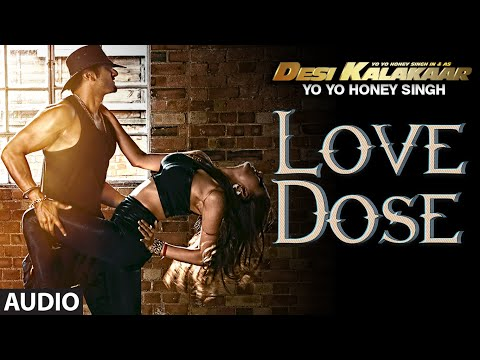 Exclusive: Love Dose Full Audio Song | Yo Yo Honey Singh | Desi Kalakaar, Honey Singh New Songs 2014 video