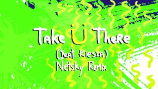 Jack Ü - Take Ü There (feat. Kiesza) (Netsky Remix)