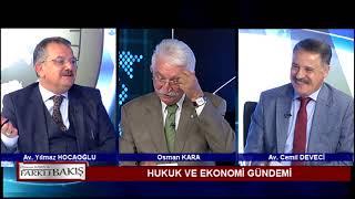 Osman Kara ile Farklı Bakış - Hukuk ve Ekonomi Gündemi  / 04 Ekim 2018