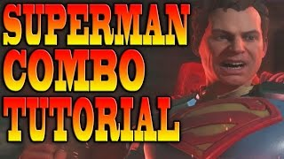 Injustice 2 SUPERMAN COMBOS! - SUPERMAN COMBO TUTORIAL