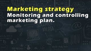 Monitoring and controlling marketing plan