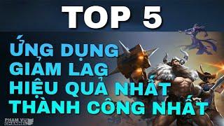 TOP 5 ứng dụng giảm LAG liên quân thành công nhất hiện nay | hiệu quả nhất | giảm mạnh nhất