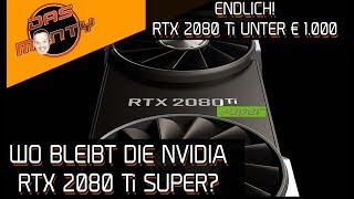 Nvidia GeForce RTX 2080 Ti SUPER - Wo bleibt sie? | RTX 2080 Ti für unter 1000 Euro! | DasMonty