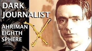DARK JOURNALIST X SERIES XXVI: CERN & THE EIGHTH SPHERE - AHRIMAN RUDOLF STEINER SECRET!
