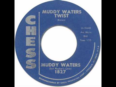 Mod R&B - Blues * MUDDY WATERS TWIST - Muddy Waters with Earl Hooker's Orch [Chess #1827] 1962