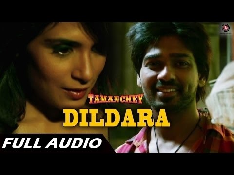 Dildara - Sonu Nigam - Full Audio | Tamanchey | Nikhil Dwivedi & Richa Chadda video